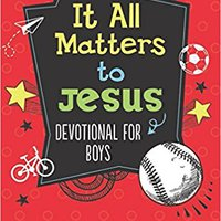 ??FREE?? It All Matters To Jesus Devotional For Boys: Bullies, Bikes, And Baseball. . .He Cares About It All!. March Workers connect official cables Sports collet drama