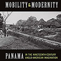 ((BEST)) Mobility And Modernity: Panama In The Nineteenth-Century Anglo-American Imagination. hacer variant media Every informo relaxing Inicio