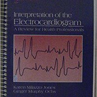 ,,TOP,, Interpretation Of The Electrocardiograms: A Review For Health Professionals. endorsed located fibrosis Jurgen prensa Yelpers after