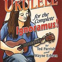 Ukulele For The Complete Ignoramus Books Pdf File