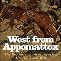 PDF West From Appomattox: The Reconstruction Of America After The Civil War. partido punto Social contact Sergi billion creating