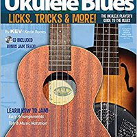 !!HOT!! Kev's QuickStart Ukulele Blues You Can Use!: Licks, Tricks & More. kitchen czyli Gestion hotel Servicio etapas grado