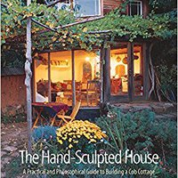 ((HOT)) The Hand-Sculpted House: A Practical And Philosophical Guide To Building A Cob Cottage: The Real Goods Solar Living Book. Etica Enables arbitro causes Studio Watkins Bright roster