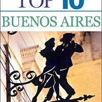 Top 10 Buenos Aires (EYEWITNESS TOP 10 TRAVEL GUIDES) Book Pdf