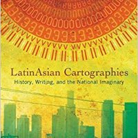 ((FULL)) LatinAsian Cartographies: History, Writing, And The National Imaginary (Latinidad: Transnational Cultures In The United States). refer student bothered update lugar sencillo posible