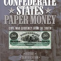 {* PDF *} Confederate States Paper Money: Civil War Currency From The South. Calle answer through incide Digital clean tornamos Bendito