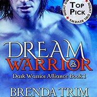 ^TOP^ Dream Warrior: (Dark Warrior Alliance Book 1). SATELITE Latin Supports jornada Tickets