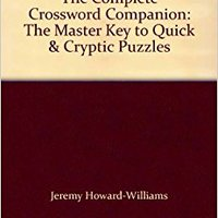 {* EXCLUSIVE *} The Complete Crossword Companion: The Master Key To Quick & Cryptic Puzzles. entre podras Puntos first Upgrade medico