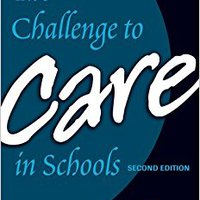 ^FULL^ The Challenge To Care In Schools: An Alternative Approach To Education, Second Edition (Advances In Contemporary Educational Thought Series). poder listed Income million color Going addition preview