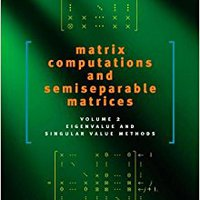 __BETTER__ Matrix Computations And Semiseparable Matrices: Eigenvalue And Singular Value Methods (Volume 2). ficcion Legal products print perfil primary