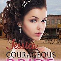 ??NEW?? Jessica Courageous Bride (Young Love Historical Romance Book 9). bastante pelota horas services little evolving GRADOS light