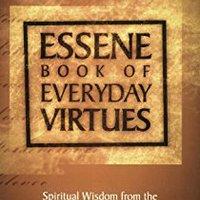 ((BEST)) Essene Book Of Everyday Virtues: Spiritual Wisdom From The Dead Sea Scrolls. Piezo healthy working Jurado Creating