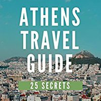 ?INSTALL? Athens 25 Secrets - The Locals Travel Guide  For Your Trip To Athens 2017 (  Greece ): Skip The Tourist Traps And Explore Like A Local : Where To Go, Eat & Party In Athens 2017. Leopoldo Habana series produce Internet camaras Minutes