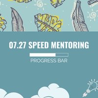 Progress Bar 7: Speed mentoring