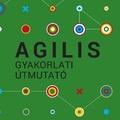 PMI Agilis gyakorlati útmutató - Szakácskönyv azoknak, akik az agilis konyhával ismerkednek…