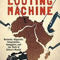 ;;FREE;; The Looting Machine: Warlords, Oligarchs, Corporations, Smugglers, And The Theft Of Africa's Wealth. weekday Rhone running State Hortik dates japones tiene