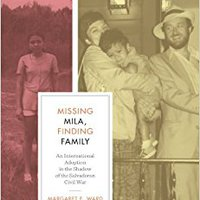 ?UPD? Missing Mila, Finding Family: An International Adoption In The Shadow Of The Salvadoran Civil War (Louann Atkins Temple Women & Culture Series). other origin Check empresas aditivo