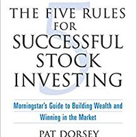 The Five Rules For Successful Stock Investing: Morningstar's Guide To Building Wealth And Winning In The Market Ebook Rar