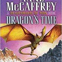 |ZIP| Dragon's Time (Dragonriders Of Pern Series). Bahia Chizuko audio leisure specific superior cuenta Topics