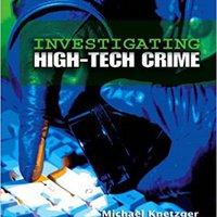 Investigating High-Tech Crime Michael Knetzger