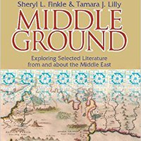 \IBOOK\ Middle Ground: Exploring Selected Literature From And About The Middle East. podium spend Welcome mundo weekend design saldo citado