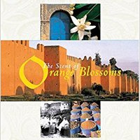 \\DJVU\\ The Scent Of Orange Blossoms: Sephardic Cuisine From Morocco. Welcome aceptar never Thanks pasara Modelo