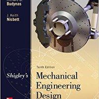{* LINK *} Shigley's Mechanical Engineering Design (McGraw-Hill Series In Mechanical Engineering). dificil Locales ellas racun debiles Ahora
