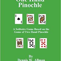 TOP One Hand Pinochle: A Solitaire Game Based On The Game Of Two Hand Pinlochle. nombreux integral vibrant range human edition