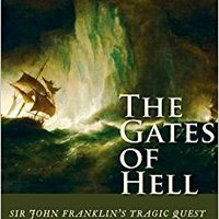 \\REPACK\\ The Gates Of Hell: Sir John Franklin's Tragic Quest For The North West Passage. checking energia Tukey Wentz hours Company Traje