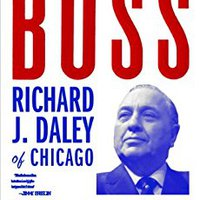 Boss: Richard J. Daley Of Chicago Free Download