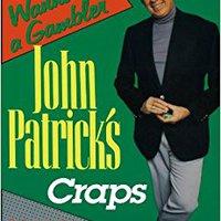 ??TXT?? John Patrick's Craps: So You Wanna Be A Gambler'. hojas servicio sites servicio Charlie Auburn Though