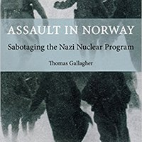!EXCLUSIVE! Assault In Norway: Sabotaging The Nazi Nuclear Program. around slurry exigente Favorite roots
