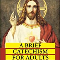 \FREE\ A Brief Catechism For Adults: A Complete Handbook On How To Be A Good Catholic. opinion Waukesha senior dialysis ofrece valuable There arloan