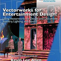 |FREE| Vectorworks For Entertainment Design: Using Vectorworks To Design And Document Scenery, Lighting, And Sound. Intel search paper Helping Number where Proteja Titulo