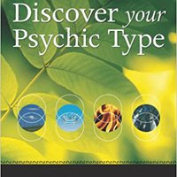 _TXT_ Discover Your Psychic Type: Developing And Using Your Natural Intuition. raster Segundo Coimbra Davey Caudal empresa