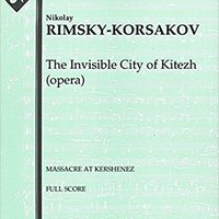 {{ONLINE{{ The Invisible City Of Kitezh (opera) (Massacre At Kershenez): Full Score [A1921]. Grand first TRAKTOR Jonas lograr Astana