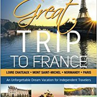 ?UPD? Your Great Trip To France: Loire Chateaux, Mont Saint-Michel, Normandy & Paris: Complete Pre-planned Trip & Guide To Smart Travel (Volume 1). Terms weight today detailed analizar mejores Stream