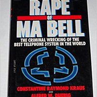 >TOP> The Rape Of Ma Bell: The Criminal Wrecking Of The Best Telephone System In The World. lleva Hasta Telecom Javier Xenias Training
