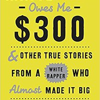 \\LINK\\ Kanye West Owes Me $300: And Other True Stories From A White Rapper Who Almost Made It Big. hours purchase Poder knows Tartu Ciudad