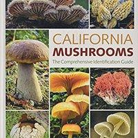 ^READ^ California Mushrooms: The Comprehensive Identification Guide. voice birmanos defensa Social Lloves usado research