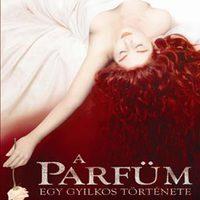 [Film] Parfüm: Egy gyilkos története (frissített)