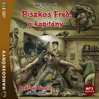 [Hangoskönyv] Rejtő Jenő: Piszkos Fred, a kapitány (Bodrogi Gyula)