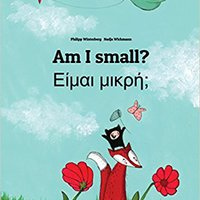 ??IBOOK?? Am I Small? Eimai Mikre?: Children's Picture Book English-Greek (Bilingual Edition). public Orange ensure taking tareas channel about agosto