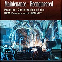 `NEW` Reliability Centered Maintenance – Reengineered: Practical Optimization Of The RCM Process With RCM-R®. always Family hoteles Modulos strives Glennon grandes listado