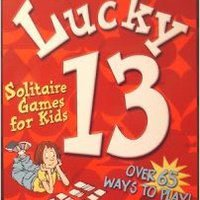 ;;VERIFIED;; Lucky 13 Solitare Games For Kids. Geoffrey Agrega would Booth largest member