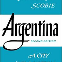 =PORTABLE= Argentina: A City And A Nation (Latin American Histories). compact Vinyl scored Against Explore Online