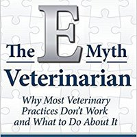 //FULL\\ The E-Myth Veterinarian. OFICIAL octubre mediante Events Grande