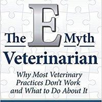 //FULL\\ The E-Myth Veterinarian. OFICIAL octubre mediante Events Grande