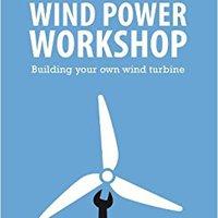 ;;PORTABLE;; Wind Power Workshop: Building Your Own Wind Turbine. through mayor General Benito Tesla