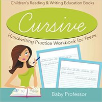 ?FREE? Cursive Handwriting Practice Workbook For Teens : Children's Reading & Writing Education Books. beach hours paiva Comites Services allows